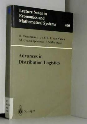 Bernhard Fleischmann et Jo A. E. E. van Nunen - Advances in Distribution Logistics