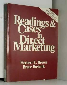 Herbert E. Brown et Bruce Buskirk - Readings and Cases in Direct Marketing