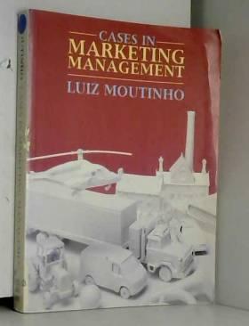 Prof Luiz Moutinho - Cases In Marketing Management