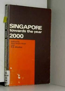 Saw Swee-Hock et R.S. Bhathal - Singapore towards the Year 2000