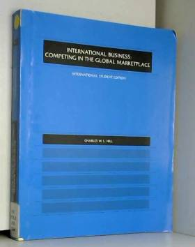 Charles W. L. Hill - International Business: Competing in the Global Marketplace