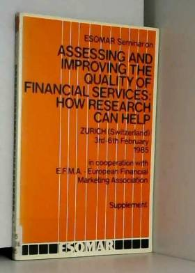 Esomar Seminar on Assessing and Improving the Quality of Financial Services: How research can...