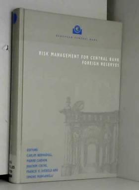 Pierre Cardon Carlos Bernadell - Risk Management for Central Bank Foreign Reserves
