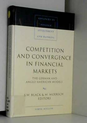 S.W. Black et M. Moersch - Competition and Convergence in Financial Markets: The German and Anglo-American Models