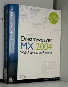 Joseph Lowery et Eric Ott - Macromedia Dreamweaver MX 2004 Web Application Recipes