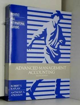 Anthony A. Atkinson - Advanced Management Accounting