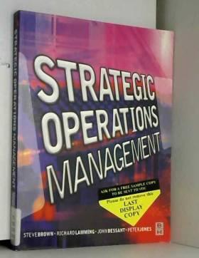 Steve Brown, etc., John Bessant, Peter Jones et... - Strategic Operations Management