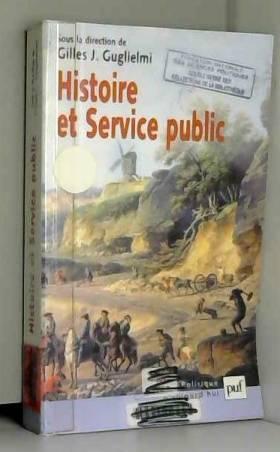 Collectif et Gilles J. Guglielmi - Histoire et service public