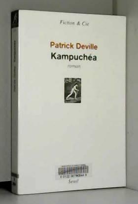 Patrick Deville - Kampuchéa - prix Nomad's du récit de voyage 2012