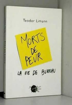 Teodor Limann - Morts de peur : La vie de bureau