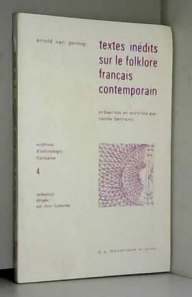 Arnold Van Gennep - Textes inédits sur le folklore français contemporain d'Arnold Van Gennep , prés. et annotés par...