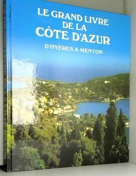Collectif - Le grand livre de la cote d'azur / d'hyeres a menton