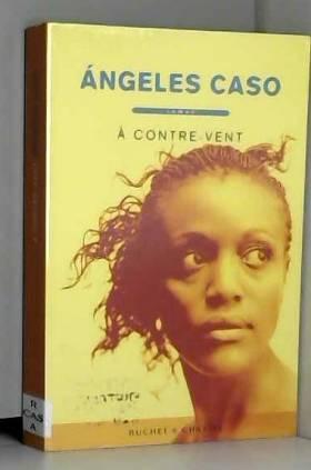 Angeles Caso - A Contre Vent