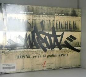 Kapital : Un an de graffiti...