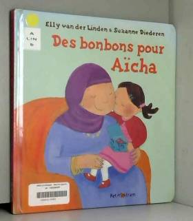 Elly Van der Linden et Suzanne Diederen - Des bonbons pour Aïcha