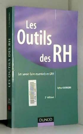 Sylvie Guerrero - Les outils des RH - 2e édition - Les savoir-faire essentiels en GRH