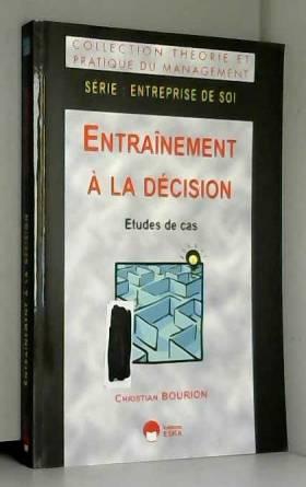 Christian Bourion - Entraînement à la décision : Etude de cas