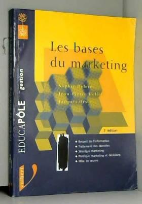 Jean-Pierre Helfer - Les bases du marketing. : 3ème édition