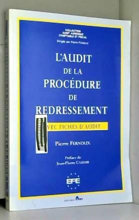 Pierre Fernoux et Jean-Pierre Casimir - L'Audit de la procédure de redressement (avec fiches d'audit) (ancienne édition)