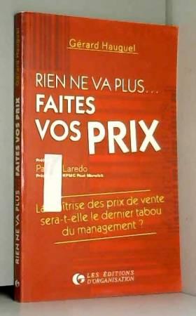Gérard Hauguel - Rien ne va plus... Faites vos prix. La maîtrise des prix de vente sera-t-elle le dernier tabou du...