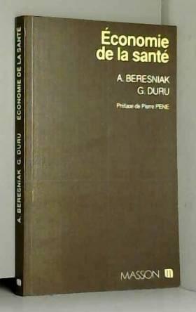 Beresnidk et Duru - Economie de la santé