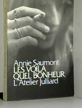 Annie Saumont - Les voilà quel bonheur