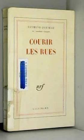 Raymond Queneau - Raymond Queneau,... Courir les rues