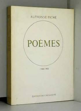 Piche Alphonse - Poemes : 1946-1968