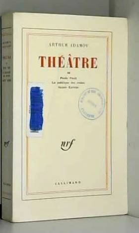 Arthur Adamov - Théâtre, tome III : Paolo Paoli - La politique des restes - Sainte Europe