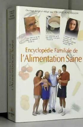 Virginie Puschmann - Encyclopédie familiale de l'Alimentation saine