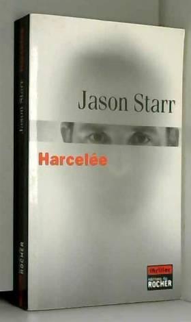 Jason Starr - Harcelée