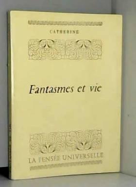 Catherine - Fantasmes et vie
