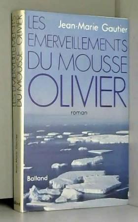Gérard de Nerval - Les Emerveillements du mousse Olivier