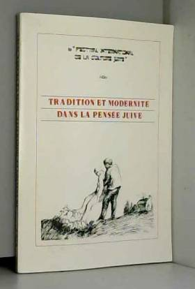 Festival International De La Culture Juive - Tradition Et Modernité Dans La Pensée Juive. (Selection of Papers Presented At the First Festival...