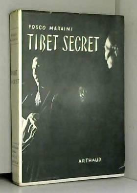 FOSCO MARAINI - Tibet secret
