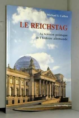 Le Reichstag, Au tension politique de l'histoire allemande
