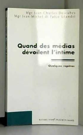Jean-Charles Descubes, Jean-Michel Di Falco... - Quand des médias dévoilent l'intime : Quelques repères