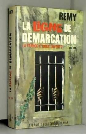 """Remy - La ligne de démarcation la France à """"bras ouverts"""" tome 19 (XIX)"""