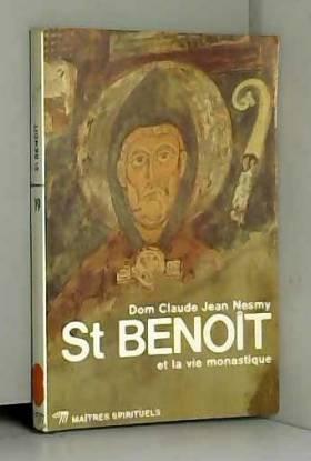 Claude Jean-Nesmy - St Benoit et la vie monastique