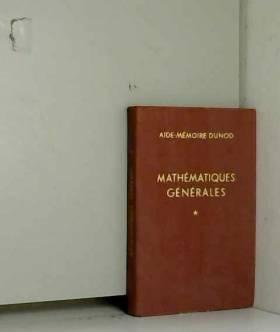 Maurice Denis-Papin - Mathématiques générales : Par Maurice Denis-Papin,... Tome I. Algèbre, géométrie, trigonométrie...