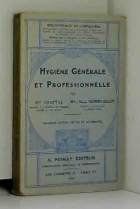 Mlle Chaptal et Mme le docteur Crémieu-Bellon - Hygiène générale et professionnelle deuxième édition revue et augmentée