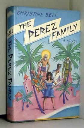 Christine Bell - The Perez Family