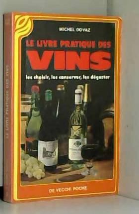 Michel Dovaz - Le livre pratique des vins
