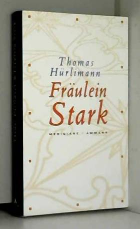 Thomas Hürlimann - Fräulein Stark.