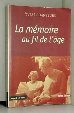 Yves Ledanseurs - La mémoire au fil de l'âge