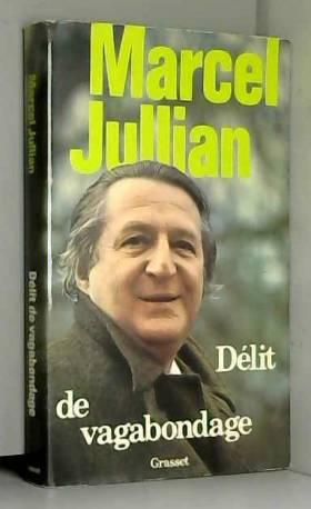 Marcel Jullian - Délit de vagabondage