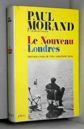 Le Nouveau Londres suivie de Londres 1933 ed. revue et corrigée - Paul Morand - Tony Armstrong...