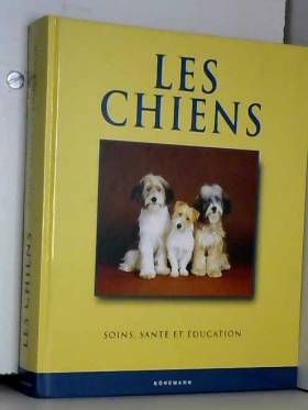 Les Chiens : Santé,...
