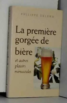 La première gorgée de bière...