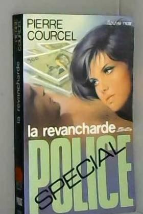 Courcel Pierre - La revancharde